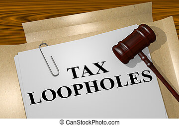 Tax Loopholes - legal concept - 3D illustration of 'TAX...