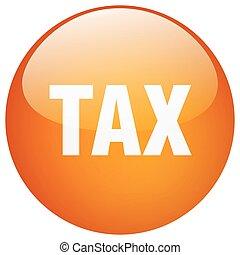 tax orange round gel isolated push button