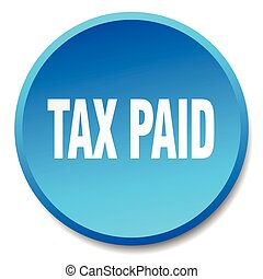 tax paid blue round flat isolated push button