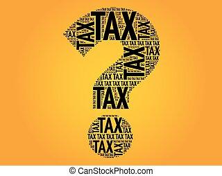 Tax Question mark, word cloud