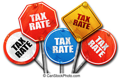 tax rate, 3D rendering, rough street sign collection