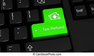 Tax Refund Rotation Motion On Computer Keyboard Button.