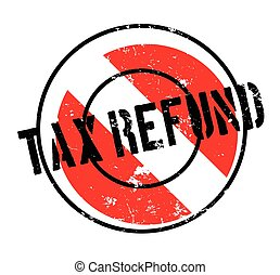 Tax Refund rubber stamp