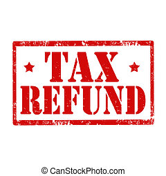 Tax Refund-stamp - Grunge rubber stamp with text Tax...
