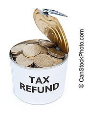Tax refund - Tin can filled with coins labelled with tax...