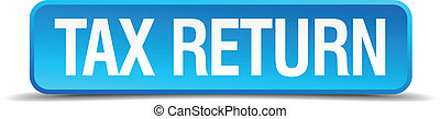 Tax return blue 3d realistic square isolated button