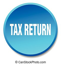 tax return blue round flat isolated push button