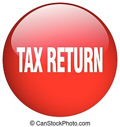 tax return red round gel isolated push button