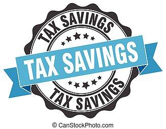tax savings stamp. sign. seal
