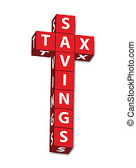 Tax Savings - Red block letters of words Tax Savings...