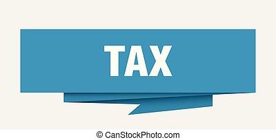 tax sign. tax paper origami speech bubble. tax tag. tax...