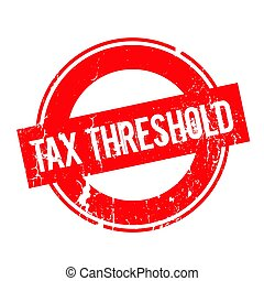 Tax Threshold rubber stamp. Grunge design with dust...