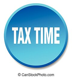 tax time blue round flat isolated push button