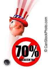 Tax Time for Socialist. - Tax time for Socialist at 70%.