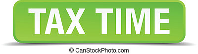 Tax time green 3d realistic square isolated button