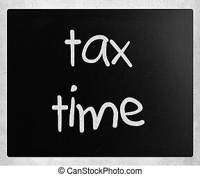 """""""tax, time"""", manuscrit, à, blanc, craie, sur, a, tableau noir"""