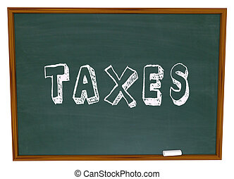 Tax Word Chalk Board Fiancial Money Lesson Taxes Advice -...