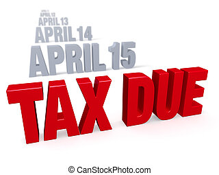 "Taxes are Due - Sharp focus on bold, red ""TAX DUE"" in front..."