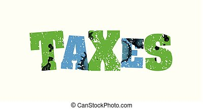 Taxes Concept Colorful Stamped Word Illustration - The word ...