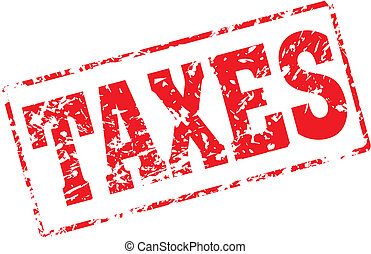 taxes - Grungy ink stamp, vector format very easy to edit