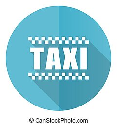 Taxi blue round flat design vector icon isolated on white background