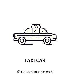 Taxi car line icon concept. Taxi car vector linear illustration, symbol, sign