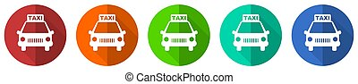 Taxi icon set, red, blue, green and orange flat design web buttons isolated on white background, vector illustration
