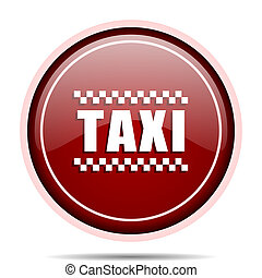 Taxi red glossy round web icon. Circle isolated internet button for webdesign and smartphone applications.
