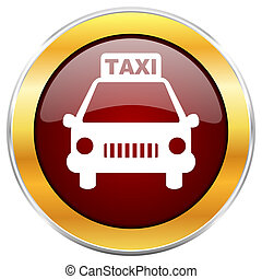 Taxi red web icon with golden border isolated on white background. Round glossy button.