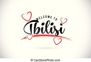 Tbilisi Welcome To Word Text with Handwritten Font and Red Love Hearts.