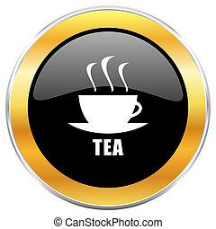 Tea black web icon with golden border isolated on white background. Round glossy button.