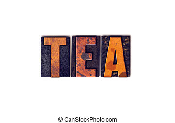 Tea Concept Isolated Letterpress Type