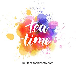 Tea time lettering calligraphy