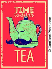 Tea typographic vintage style grunge poster with funny teapot character. Retro vector illustration.