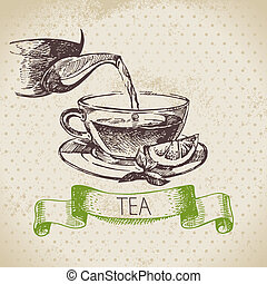 Tea vintage background. Hand drawn sketch illustration. Menu...