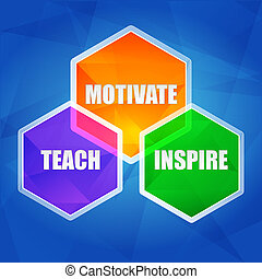 teach, inspire, motivate in hexagons, flat design - teach,...
