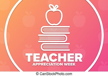 Teacher Appreciation Week. Holiday concept. Template for background, banner, card, poster with text inscription. Vector EPS10 illustration.