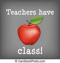 Teachers Have Class! - Big red apple on square blackboard...