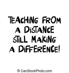 Teaching from a distance still making a difference. ...