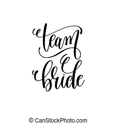 team bride black and white hand lettering script to wedding...