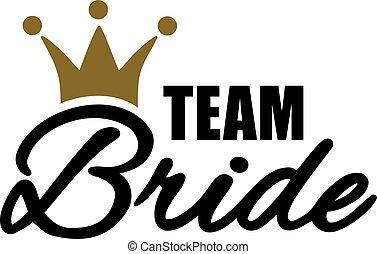 Team Bride with golden crown