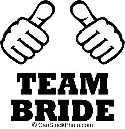 Team Bride with two thumbs