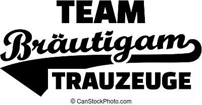 Team Groom. Best Man. German. Vintage font.