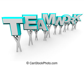 Team Lifting the Word Teamwork - A team of people lift the...