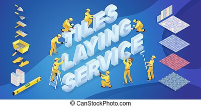Team of Workers and isometric words Tiles Laying Service. ...