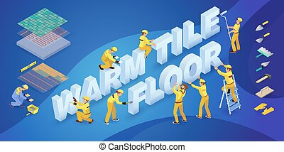 Team of Workers and isometric words Warm tile floors. Vector...