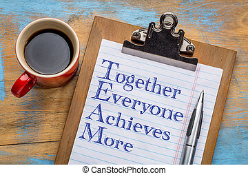 TEAM - together everyone achieves more - motivational text ...