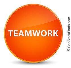Teamwork elegant orange round button