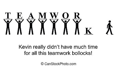 Teamwork - Kevin was not really a team player cartoon...