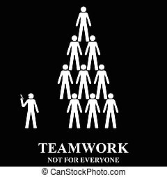 Teamwork is not for everyone